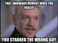 That Awkward Moment when you realised you stabbed the wrong guy