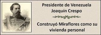 Fotos del Presidente Joaquín Crespo