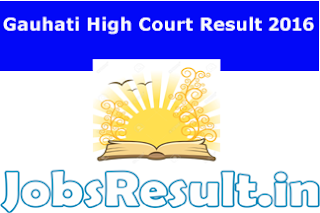 Gauhati High Court Result 2016