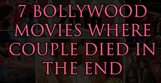 7 Superhit Bollywood Movies Where Couple Died In The End