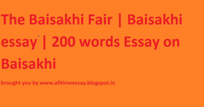 essay on baisakhi fair Baisakhi essay for class 5, 6, 7, 8, 9, 10, 11 and 12 find long and short essay on baisakhi for children and students.