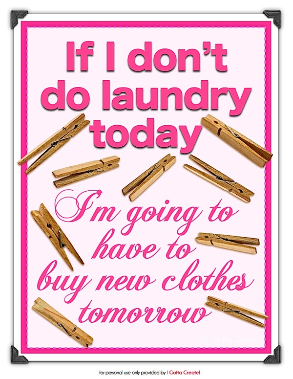 Laundry Room Printables ~ 4 free downloads from I Gotta Create!