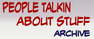 people talkin about stuff archive