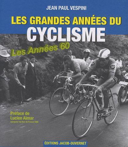 Les grandes années du cyclisme - les années 60