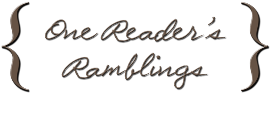 One Reader's Ramblings