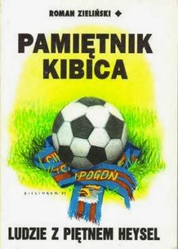 """Okładka książki Romana Zielińskiego """"Pamiętnik kibica"""""""