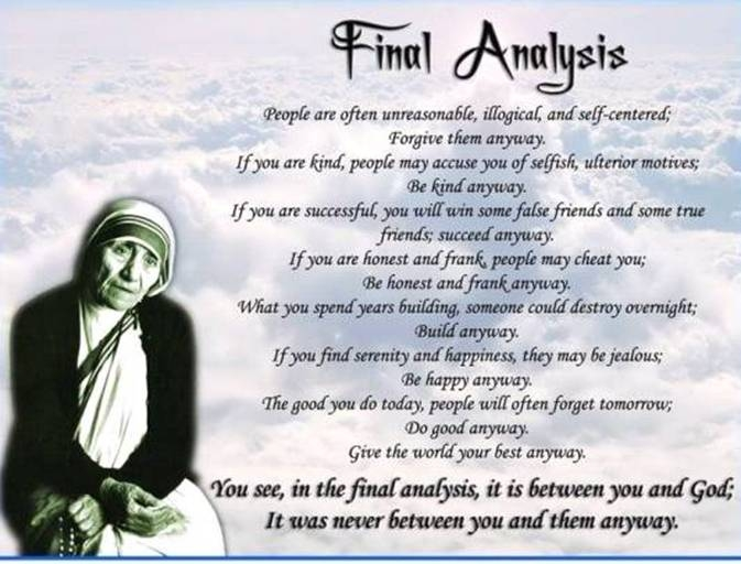 People say that these words were written on the wall of Mother Teresa ...