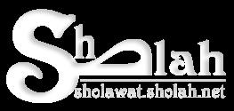 Sholah Sholawat | Kumpulan Lirik MP3 Jadwal Sholawat Terbaru