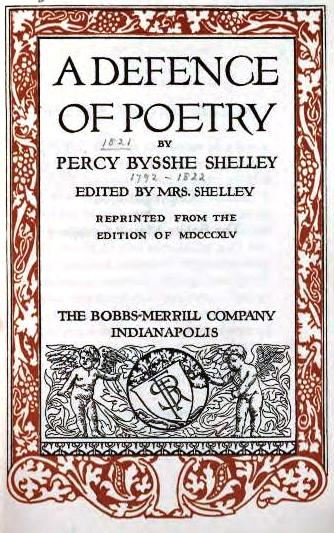 a defence of poetry A defense of poetry is the only entirely finished prose work shelley left in this we find the reverence with which he regarded his art we discern his power of.