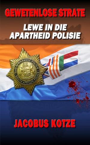 Gewetenlose Strate - Lewe in die Apartheid Polisie