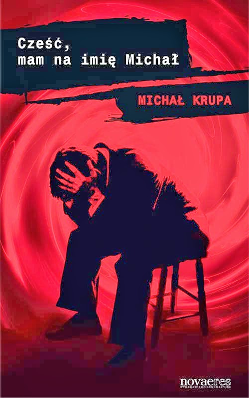 "Michał Krupa - ""Cześć, mam na imię Michał"""