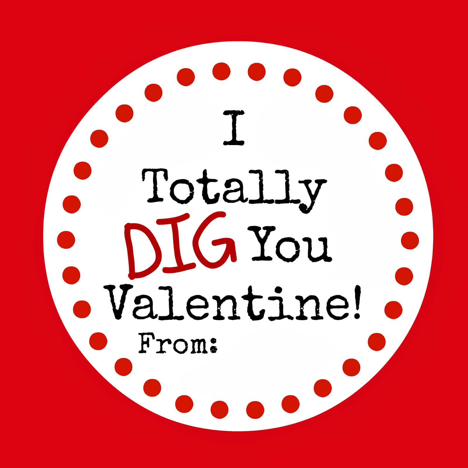 I Dig You Valentine Printable by whatdoesthecoxsay.com #printable #tutorial