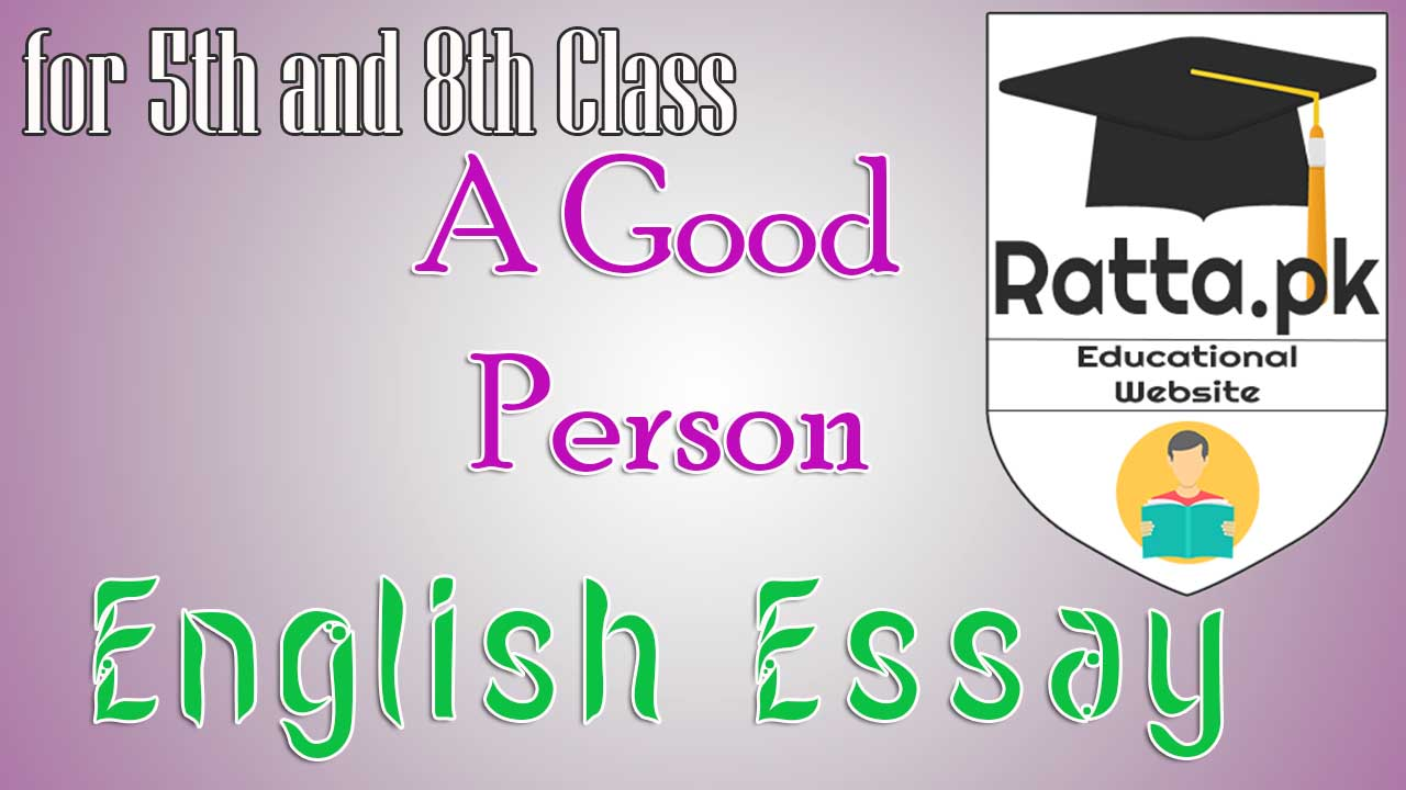 a good person essay Where to go looking for a quality example of a descriptive essay about a person if you need to write a descriptive essay about a person then you will first need to.