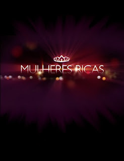 Mulheres Ricas – HDTV (13/02/2012)