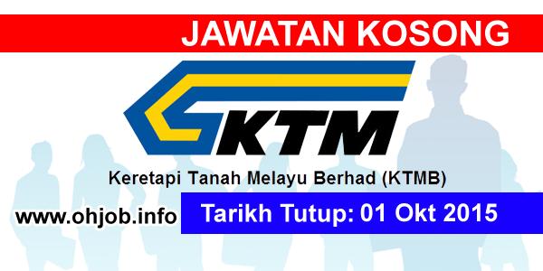 Jawatan Kerja Kosong Keretapi Tanah Melayu Berhad (KTMB) logo www.ohjob.info oktober 2015