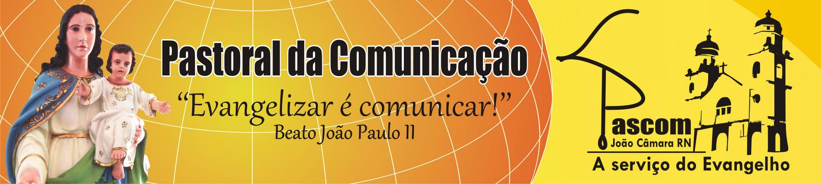 Pastoral da Comunicação - João Câmara RN