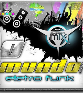 DJ Cleber Mix – Cd O Mundo Toca Eletrofunk Vol 01 – 2013