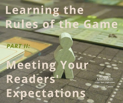 Learning the Rules of the Game, Part 2: Meeting Your Readers' Expectations via the Walden University Writing Center Blog
