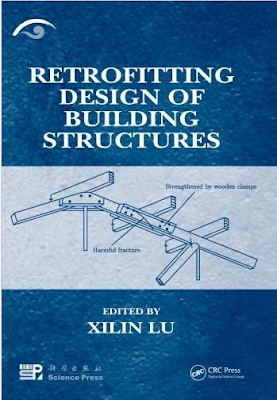 Retrofitting Design of Building Structures by 'Xilin Lu'