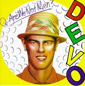 Devo - Q: Are We Not Men? A: We Are Devo (1978)
