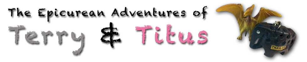 The Epicurean Adventures of Terry & Titus