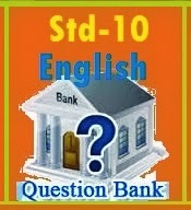 STD 10 ENGLISH QUESTION BANK