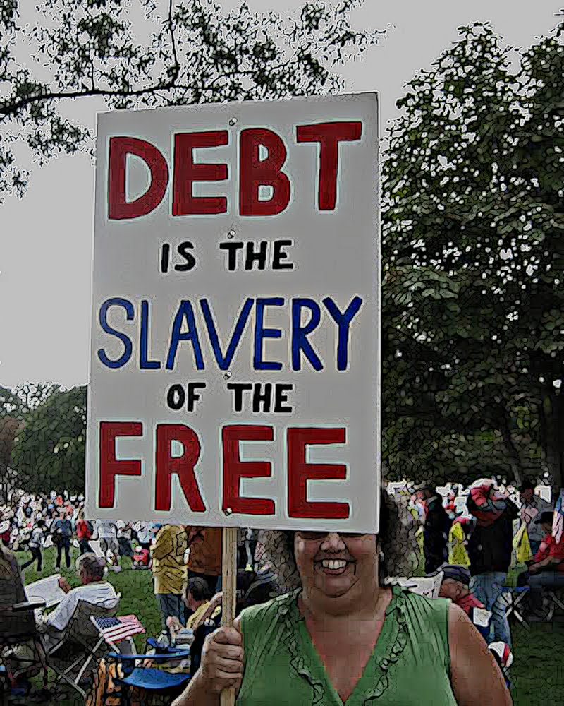 debt is slavery of the free