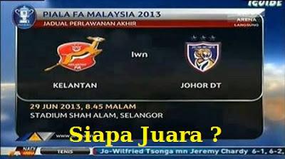 Final FA Kelantan lawan Johor 29 Jun 2013