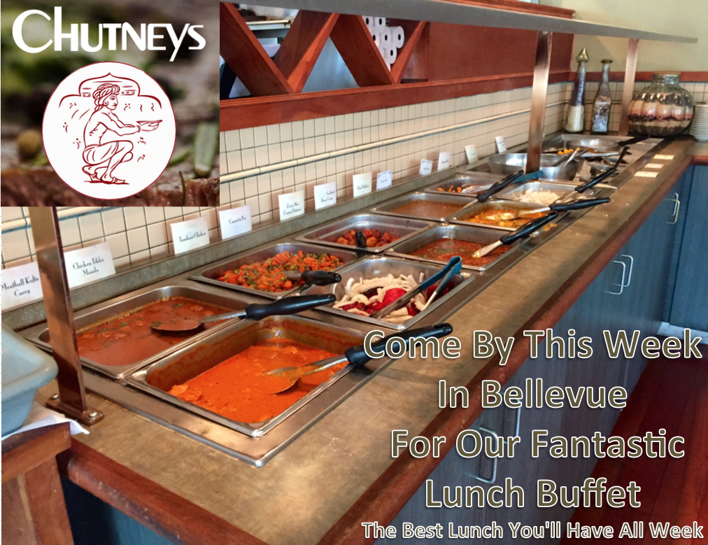 Chutney S Bellevue Indian Food Come By For Our Great