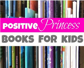 http://www.notimeforflashcards.com/2012/05/positive-princess-books-for-kids.html