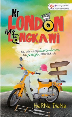 Sinopsis Mr. London Ms. Langkawi, Gambar novel Mr. London Ms. Langkawi, Penulis novel Mr. London Ms. Langkawi: Herna Diana, novel terlaris 2014, novel popular 2014, Harga novel Mr. London Ms. Langkawi: RM21.00, Jumlah halaman novel Mr. London Ms. Langkawi 512 muka surat