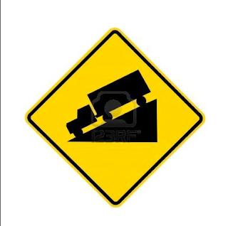 http://www.google.com/imgres?imgurl=http://1.bp.blogspot.com/-DtclYao1Ijs/Tfj89CxOziI/AAAAAAAAAvk/FYECiaGt-Yc/s1600/5984836-road-sign--truck-downhill.jpg&imgrefurl=http://travisjearley.blogspot.com/2011/06/face-your-fears-downhill.html&h=400&w=394&sz=15&tbnid=wAK6JCAP_1qkcM:&tbnh=90&tbnw=89&zoom=1&usg=__QL5GzKlXA6UuOB3BPw_P58cgzT4=&docid=TDLMl0flYAGmQM&sa=X&ei=CJoTUaztM6i_0QHDq4H4BQ&ved=0CDYQ9QEwAQ&dur=438