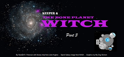 The BONE PLANET WITCH part 3