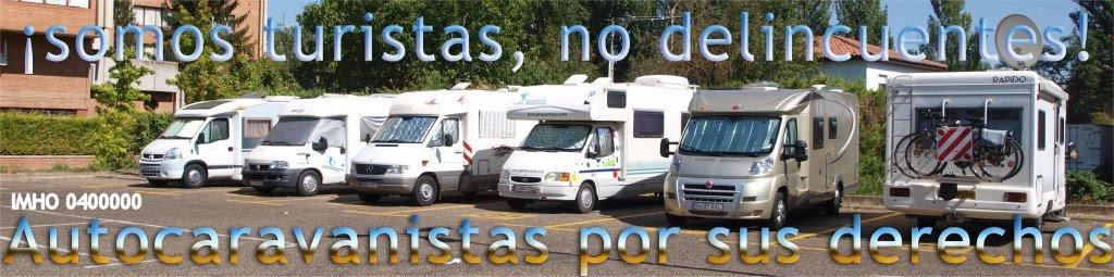 ¡ somos turistas, no delincuentes ! Autocaravanistas por sus derechos