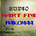 New AUDIO | Mart five - Nakomaa | Download/Listen