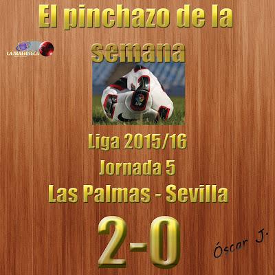 Las Palmas 2-0 Sevilla. Liga 2015/16. Jornada 5. El pinchazo de la semana.