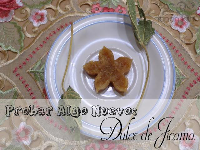 Probar algo nuevo: Dulce de Jicama