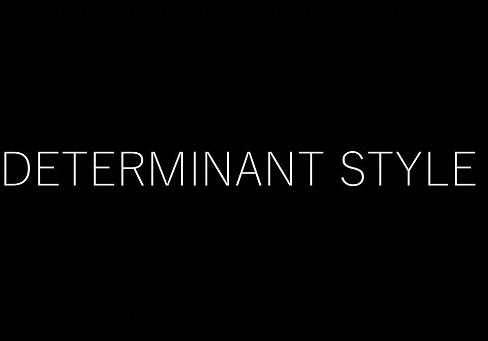 Determinant Style