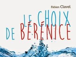 Le choix de Bérénice de Fabien Clavel