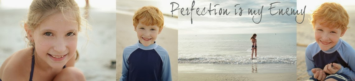 Perfection is my Enemy