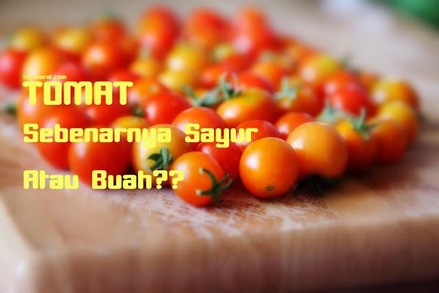 Sebenarnya Tomat itu Termasuk Buah atau Sayur?