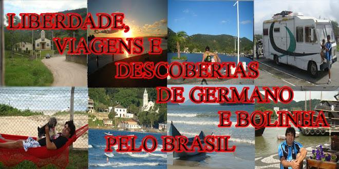 LIBERDADE, VIAGENS E DESCOBERTAS DE GERMANO E BOLINHA PELO BRASIL.