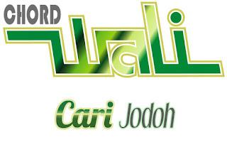Lirik dan Chord(Kunci Gitar) Wali ~ Cari Jodoh