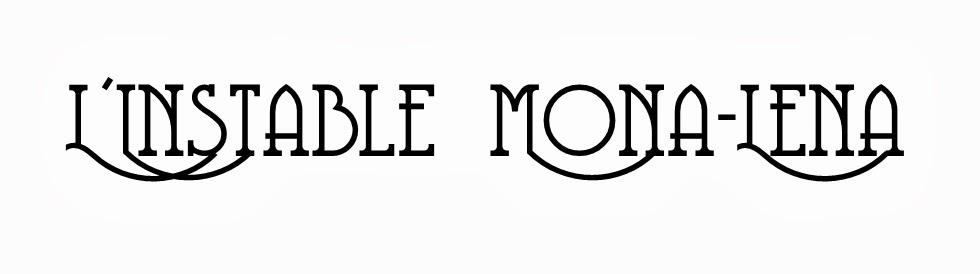 L'instable Mona-Lena