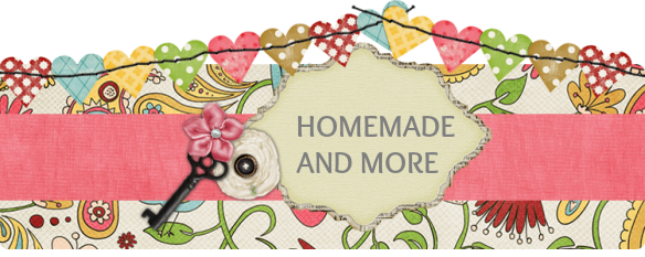 Homemade and more