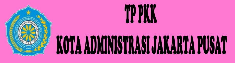Blog TP PKK Kota Administrasi Jakarta Pusat