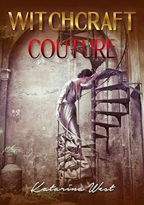 Coming December 24th, Enter to Win a Copy of Witchcraft Couture by Katarina West!