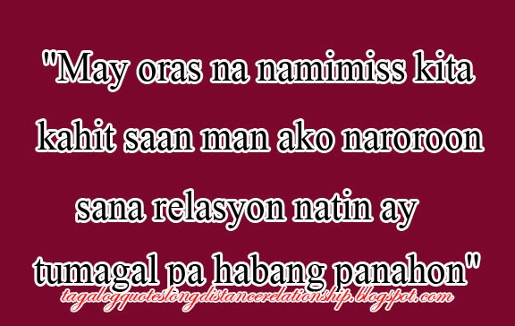 Love Quotes For Him Long Distance Tagalog : Long Distance Relationship Quotes Tagalog Long distance relationship