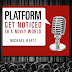Platform: Get Noticed in a Noisy World, by Michael Hyatt
