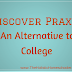 Discover Praxis: An Alternative to College